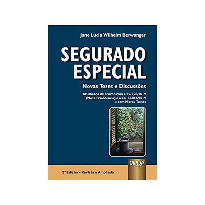 Livro - Segurado Especial Novas Teses e Discussões - Berwanger - Juruá