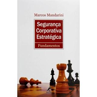 Livro - Segurança Corporativa Estratégica - Mandarini