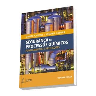 Livro - Segurança de Processos Químicos - Fundamentos e Aplicações - Crowl