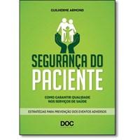 Oferta Livro - Segurança Do Paciente: Como Garantir Qualidade Nos Serviços De por R$ 60.13