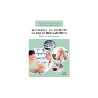 Livro - Segurança do Paciente no Uso de Medicamentos - Marques 1ª edição