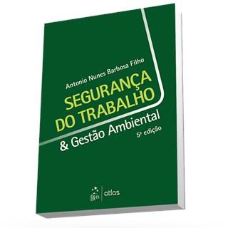 Livro - Segurança do Trabalho e Gestão Ambiental - Barbosa Filho