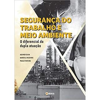 Livro Segurança do trabalho e meio ambiente - Silva - Érica