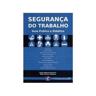 Livro - Segurança do Trabalho - Guia Prático e Didático - Barsano