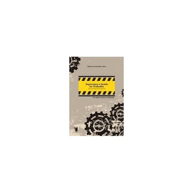 Livro - Segurança e Saúde do Trabalho Normas Regulamentadoras - Reis