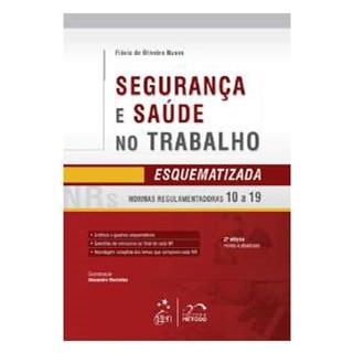 Livro - Segurança e Saúde no Trabalho Esquematizada NRs 10 a 19 - Nunes