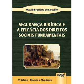 Livro - Segurança Jurídica e a Eficácia dos Direitos Sociais Fundamentais - Carvalho - Juruá