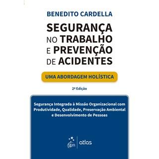 Livro - Segurança no Trabalho e Prevenção de Acidentes - Cardella
