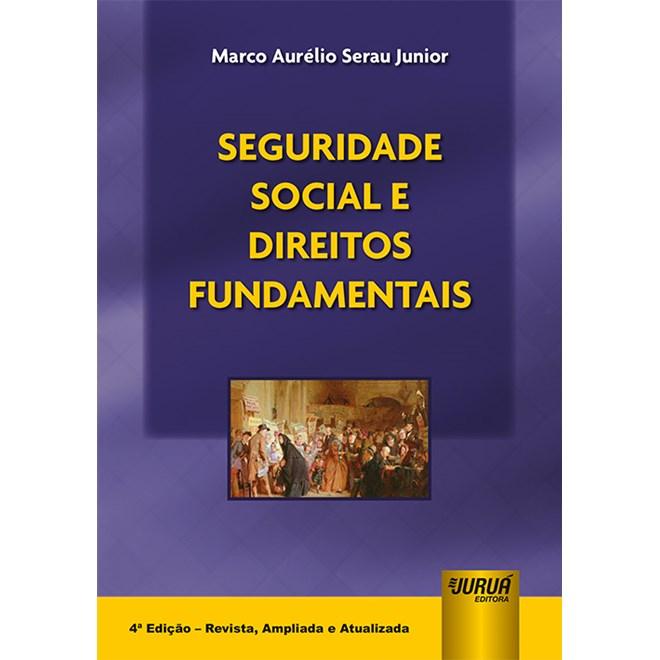 Livro - Seguridade Social e Direitos Fundamentais - Junior - Juruá
