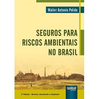 Livro Seguros para Riscos Ambientais no Brasil - Polido - Juruá