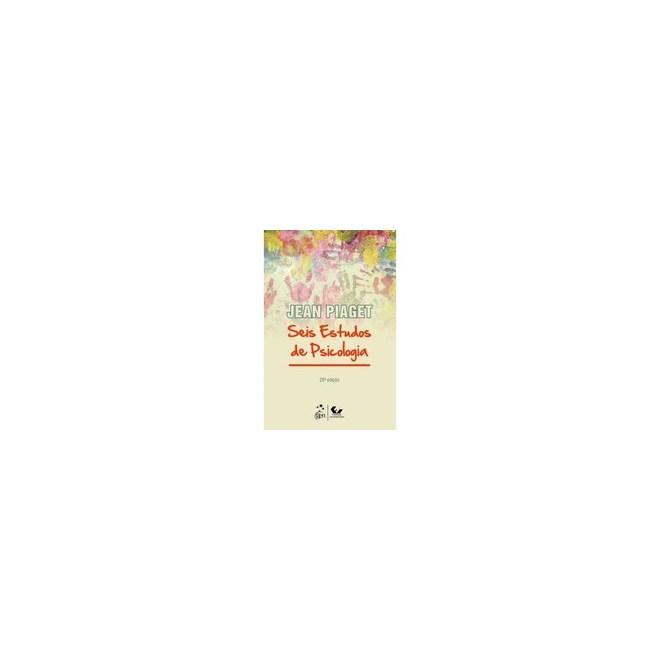 07b49ba99e6 Livro - Seis Estudos de Psicologia - Piaget - Livraria Florence