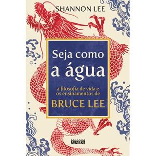 Livro Seja Como a Água - Lee - Alaúde - Pré-Venda