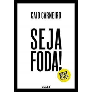 Livro - Seja Foda!  - Carneiro
