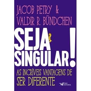 Livro - Seja Singular! - A Incríveis Vantagens de Ser Diferente - Bundchen