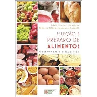 Livro - Seleção ePreparo de Alimentos - Gastronomia e nutrição - Abreu