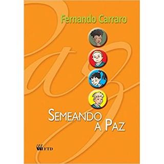 Livro Semeando a Paz - Carraro - FTD