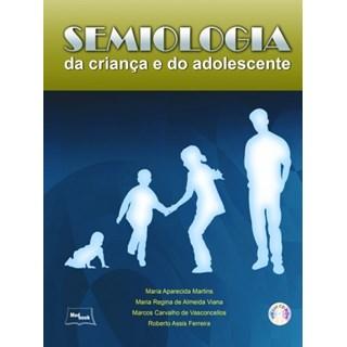 Livro Semiologia da Criança e do Adolescente - Martins - Medbook