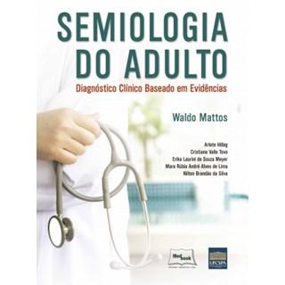 Livro - Semiologia do Adulto - Diagnóstico Clinico Baseado em Evidências - Mattos