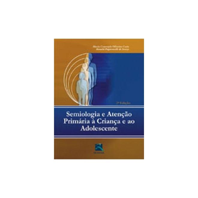 Livro - Semiologia e Atenção Primária à Criança e ao Adolescente - Costa
