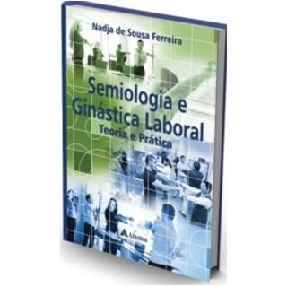 Livro - Semiologia e Ginastica Laboral - Teoria e Prática - Ferreira