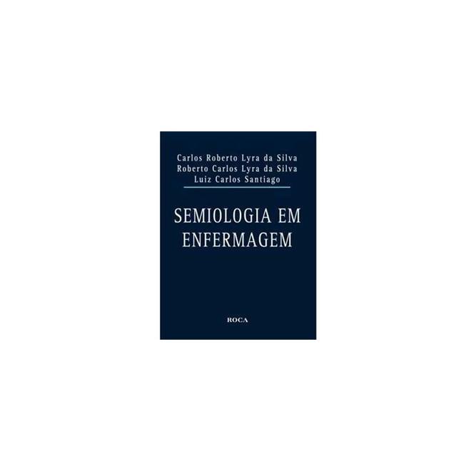 Livro - Semiologia em Enfermagem - Lyra da Silva