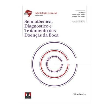 Livro - Semiotécnica, Diagnóstico e Tratamento das Doenças da Boca - Série Abeno - Odontologia Essencial - Parte Clínica - Boraks