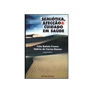 Livro - Semiótica, Afecção e Cuidado em Saúde - Batista