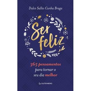 Livro Ser Feliz - Braga - Gutenberg