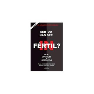 Livro - Ser ou Não Ser Fértil - Eis as Questões e Respostas - Cambiaghi