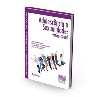 Livro - Série Atualizações Pediátricas - Adolescência e Sexualidade - Visão Atual - Saito