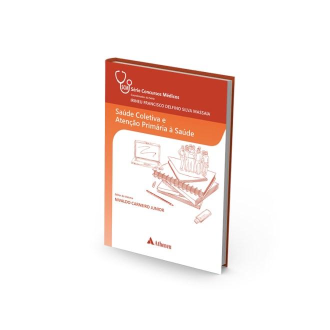 Livro - Série Concursos Médicos: Saúde Coletiva e Atenção Primária à Saúde - Massaia