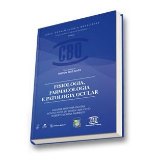 Livro - Série de Oftalmologia Brasileira - Fisiologia, Farmacologia e Patologia Ocular - CBO - Lima