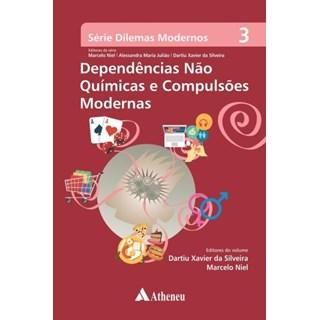 Livro - Série Dilemas Modernos - Dependência Não Química e Compulsões Modernas - Vol 3 - Niel