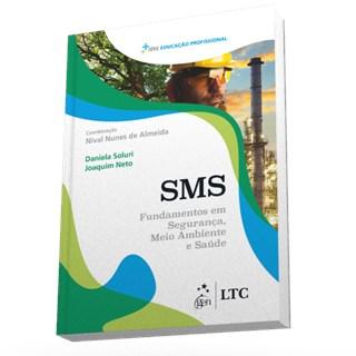 Livro - Série Educação Profissional-SMS-Fundamentos em Segurança, Meio Ambiente e Saúde - Soluri