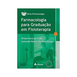 Livro - Série Farmacologia - Farmacologia para Graduação em Fisioterapia - Vol. 2 - Prado