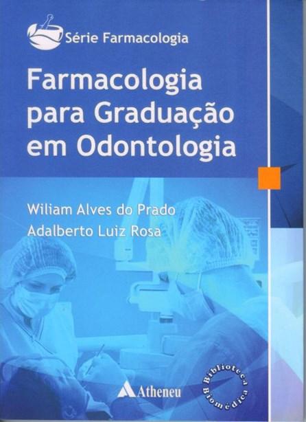 Livro - Série Farmacologia - Farmacologia para Graduação em Odontologia - Vol. 1 - Prado