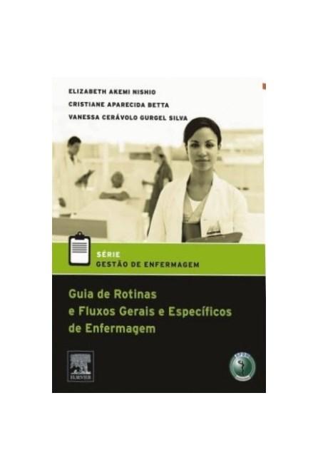 Livro - Série Gestão de Enfermagem - Guia de Rotinas e Fluxos gerais e Específicos de enfermagem - Nishio #