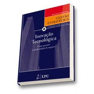Livro - Série Gestão Estratégica - Inovação Tecnológica - Como Garantir a Modernidade do Negócio - Carreteiro