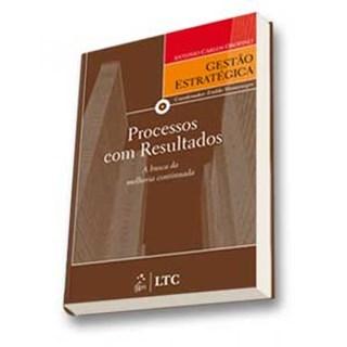 Livro - Série Gestão Estratégica - Processos com Resultados a Busca da Melhoria Continuada - Orofino