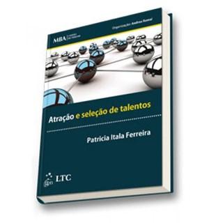 Livro - Série MBA - Gestão de Pessoas - Atração e Seleção de Talentos - Ferreira