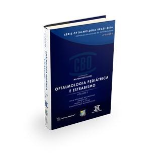 Livro - Série Oftalmologia Brasileira - Oftalmologia Pediátrica e Estrabismo vol 2 - Carvalho