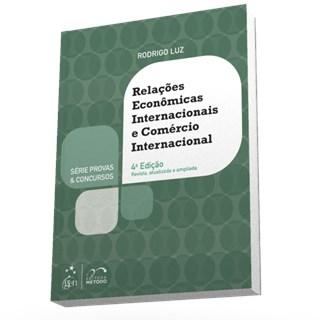 Livro - Série Provas & Concursos - Relações Econômicas Internacionais e Comércio Internacional - Luz