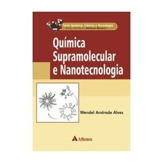 Livro - Série Química - Ciência e Tecnologia - Química Supramolecular e Nanotecnologia - Beatriz