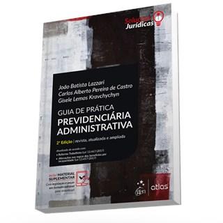Livro - Série Soluções Jurídicas - Guia de Prática Previdenciária Administrativa - Lazzari