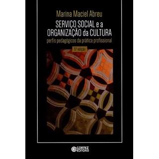 Livro - Serviço Social e a Organização Da Cultura - Abreu - Casa do Psicologo
