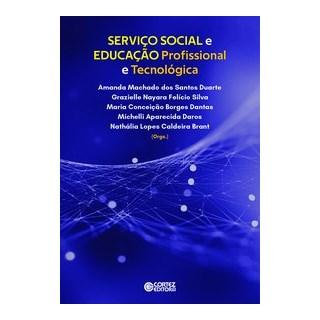 Livro - Serviço Social e Educação Profissional e Tecnológica - / Amanda Machado dos Santos Duarte/ G