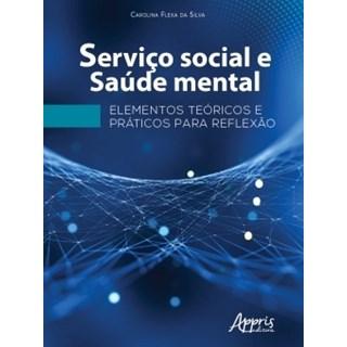 Livro - Serviço Social e Saúde Mental - Silva - Appris