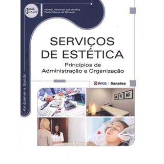 Livro - Serviços de Estética Princípios de Administração e Organização - Serie Eixos - Santos