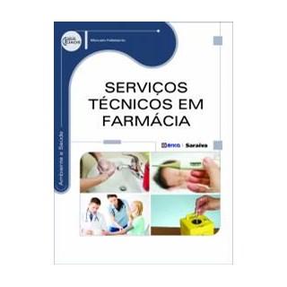 Livro - Serviços Técnicos em Farmácia - Felisberto