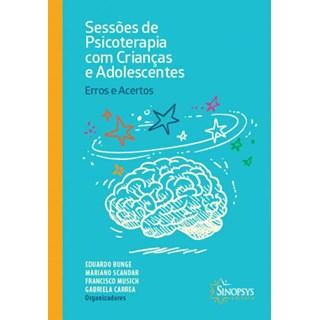 Livro - Sessões de Psicoterapia com Crianças e Adolescentes - Erros e Acertos - Bunge
